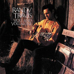 You Alone Randy Travis